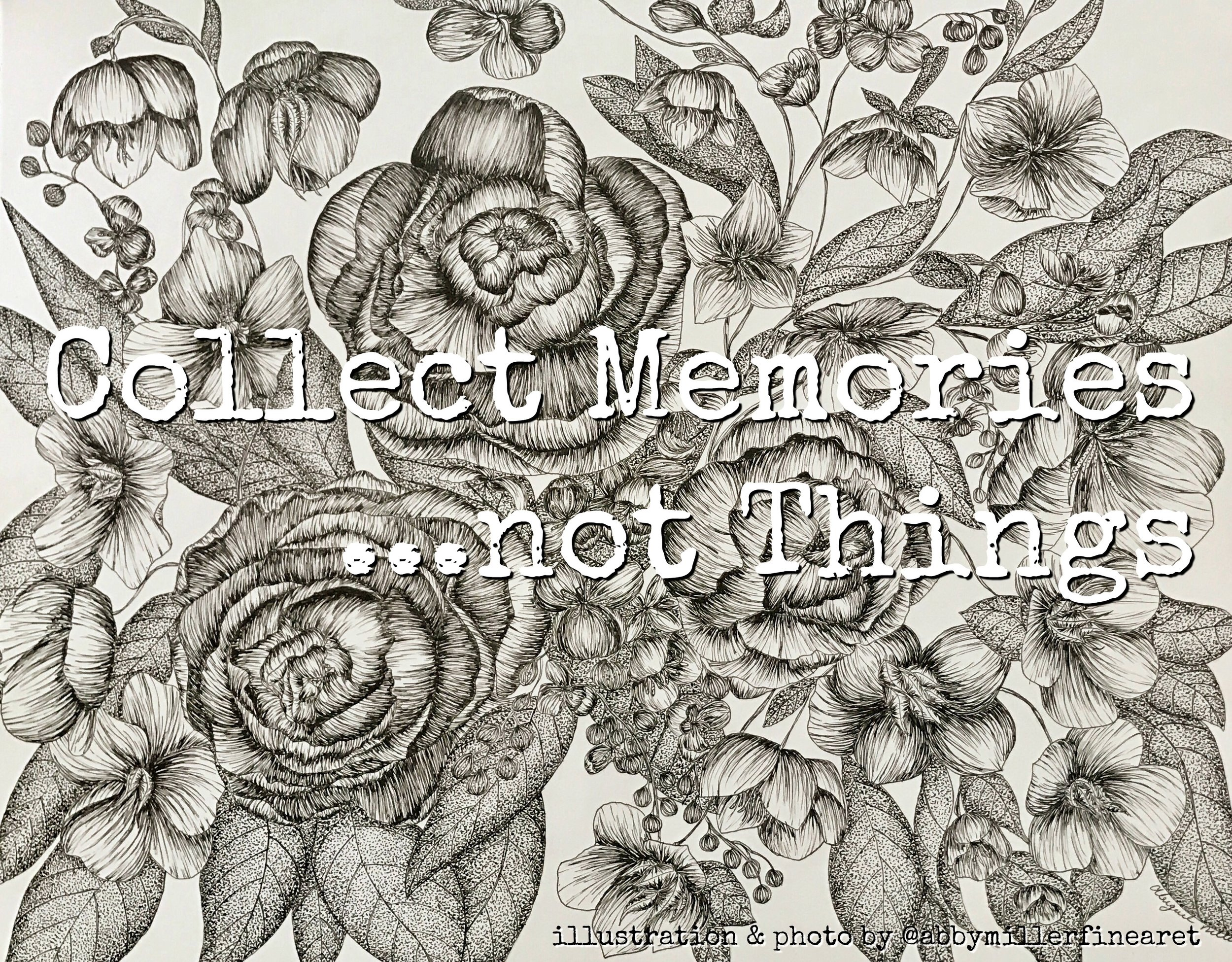 Collect Memories...not Things.jpg