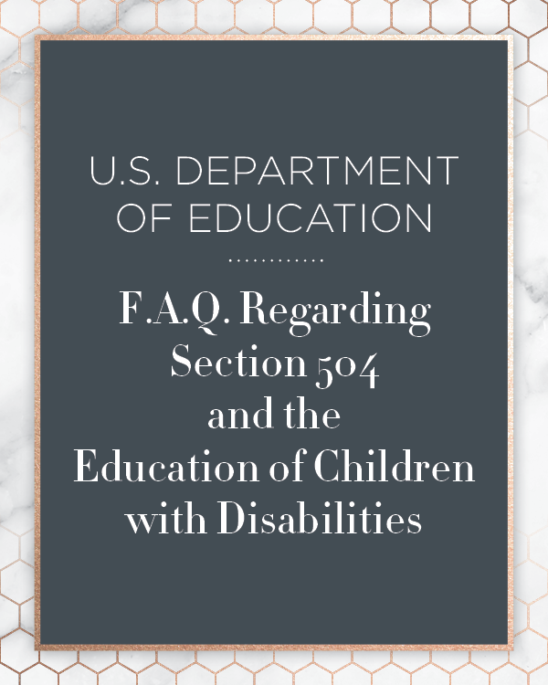 U.S. Department of Education F.A.Q.regarding Section 504 and the Education of Children with Disabilities Kids First Collaborative Special Education Advocate IEP Consultant Chicago Illinois