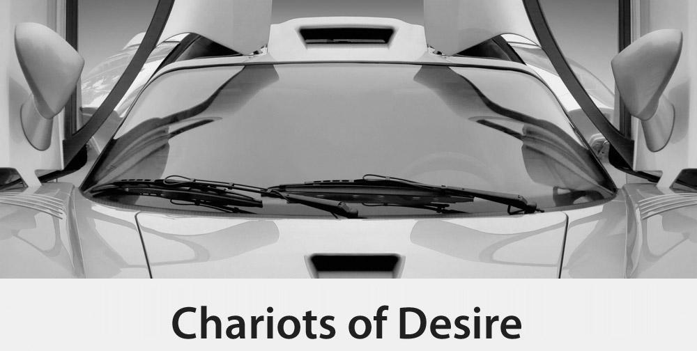 Chariots of Desire