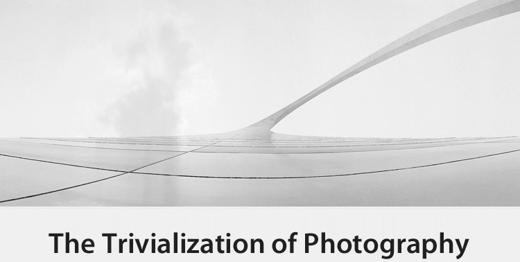 Copy of The Trivialization of Photography
