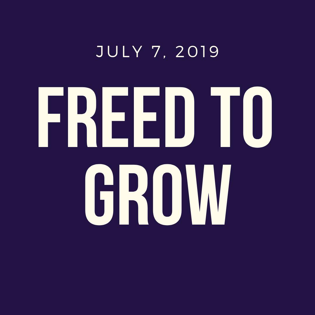 Freed to Grow