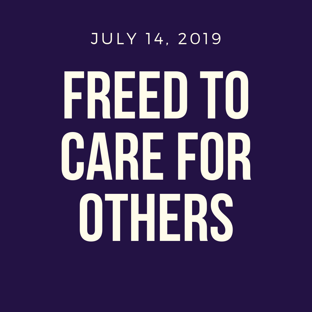 Freed to Care for Others