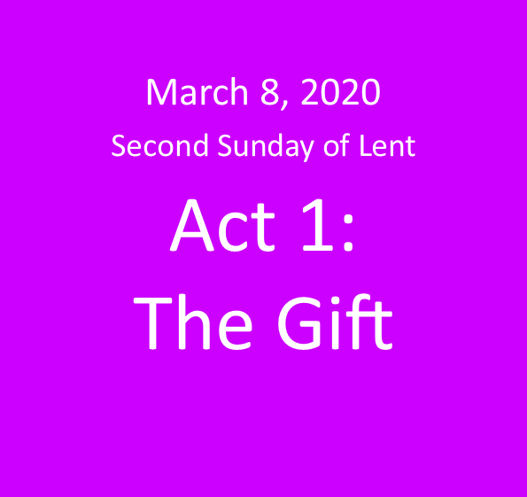 Act 1: The Gift