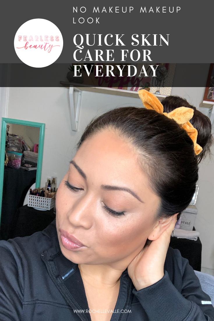 No Makeup Makeup Look Quick Skin Care for Everyday