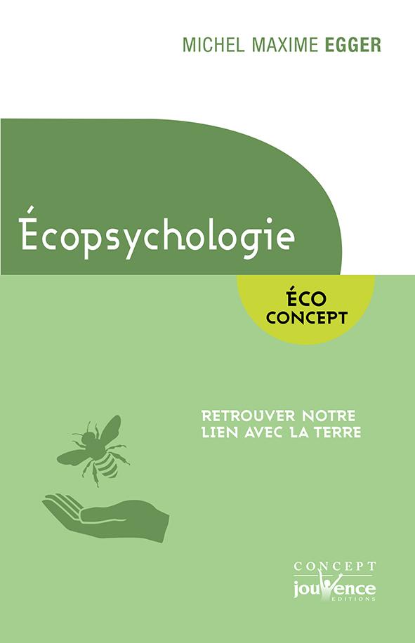 Ecopsychologie, Retrouver notre lien avec la Terre  - Michel Maxime EGGER