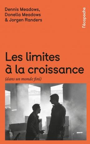 Les Limites à la croissance (dans un monde fini)  - Dennis Meadows - Donella Meadows- Jorgen Randers