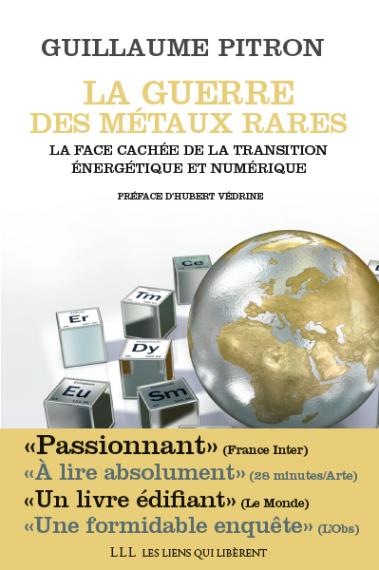 La guerre des métaux rares  La face cachée de la transition énergétique et numérique Guillaume Pitron
