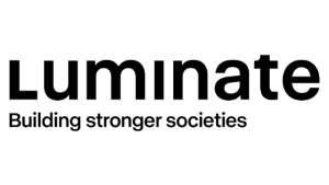 Luminate is a global philanthropic organisation focused on empowering people and institutions to work together to build just and fair societies. Luminate works with its investees and partners to ensure that everyone has the opportunity to participate in, and shape, the issues affecting their societies, and to make government, corporations, media, and those in positions of power more responsive and more accountable.