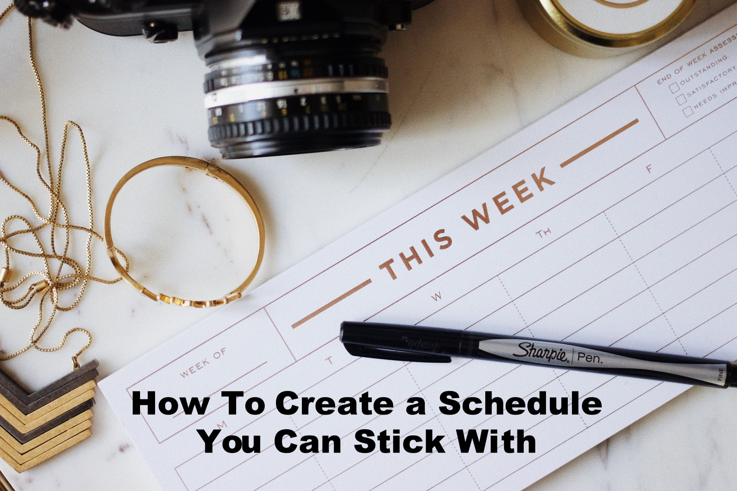 Finally learn to create a schedule that you can stick with.