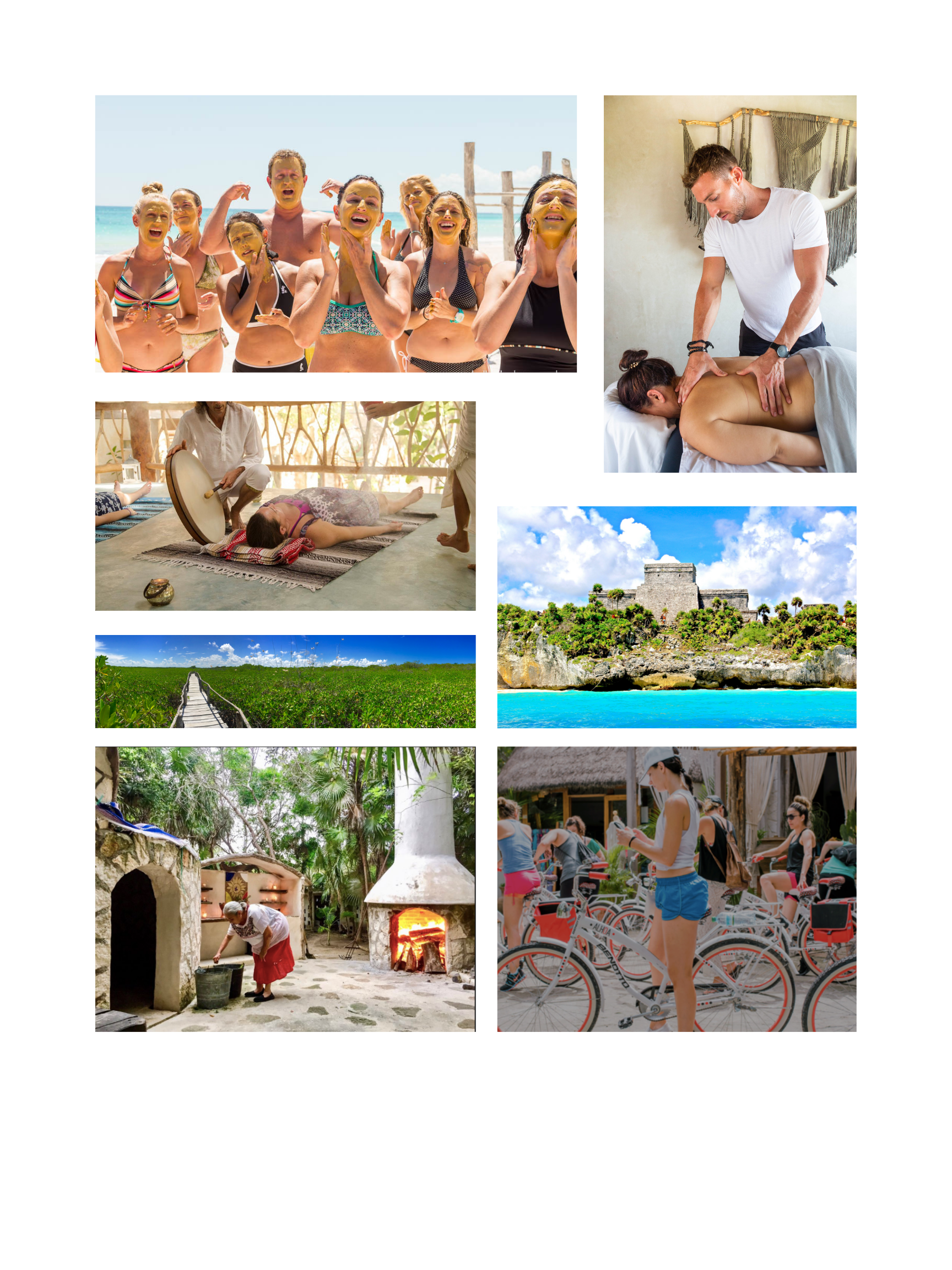 Package bundles - Package A$100/pp Pre Book One MASSAGE per person, and get our MAYAN CLAY MEDITATION for just $10, per personPackage B$100/pp (A Mayan sweat lodge) & MAYAN CLAY MEDITATIONPackage C$145 pp Snorkling at Grande Cenote or Bike ride to the Tulum Ruins & MASSAGE and MAYAN CLAY MEDITATION FREE!!Package D$170 pp TEMAZCAL (a Mayan sweat lodge), & and MASSAGE, and get our MAYAN CLAY MEDITATION FREE!!Package E$175 per pp COBA Ruins & a MASSAGE and get our MAYAN CLAY MEDITATION FREE!!