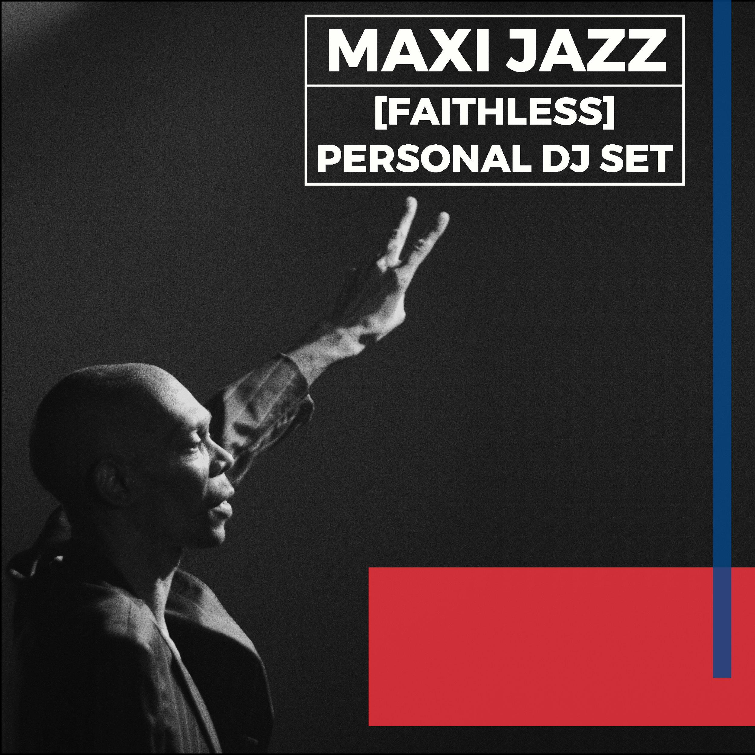 Copy of MAXI JAZZ (FAITHLESS) PERSONAL DJ SET