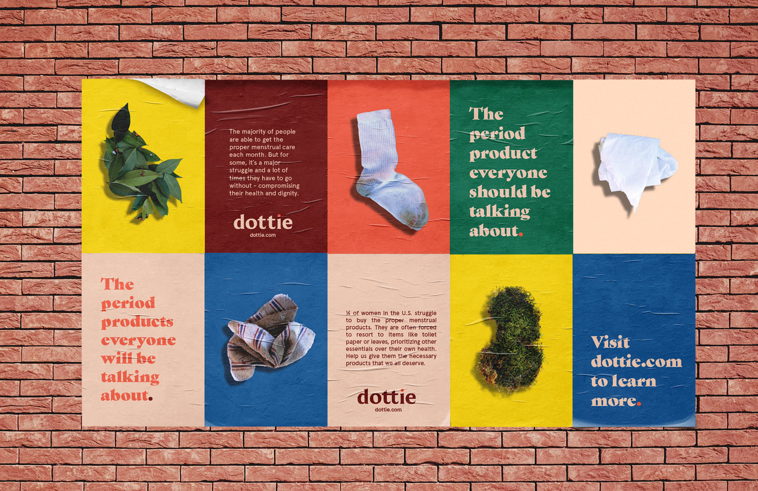 ads that demand a closer look - Upon first look, dottie will appear to promote low-quality menstrual products, like moss and leaves, with a sleek, high-end visual style.Closer inspection of dottie's ads reveals the true message: these unhygienic alternatives are the norm for many menstruators.
