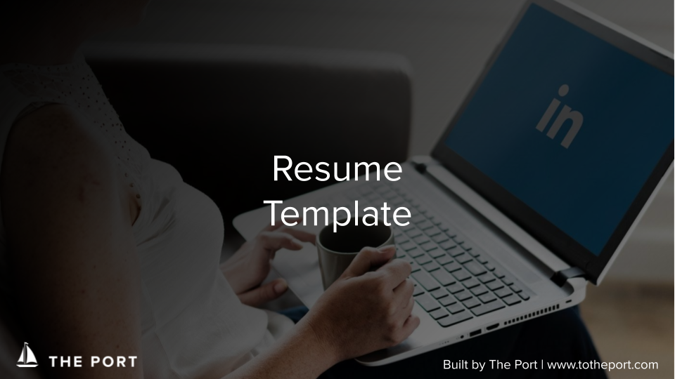 Resume Template - All the must-have sections of a resume, in a customizable template
