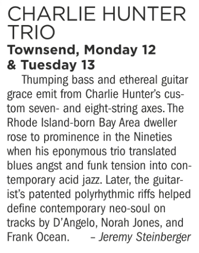 Charlie Hunter Trio, Townsend, Monday & Tuesday November 12/13