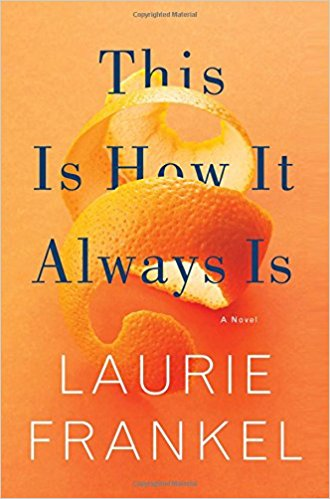 This Is How It Always Is by Laurie Frankel.jpg