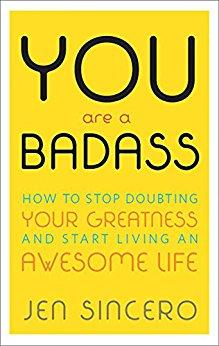 You Are A Badass by Jen Sincero.jpg