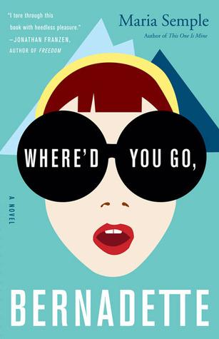 Where'd You Go Bernadette by Maria Semple