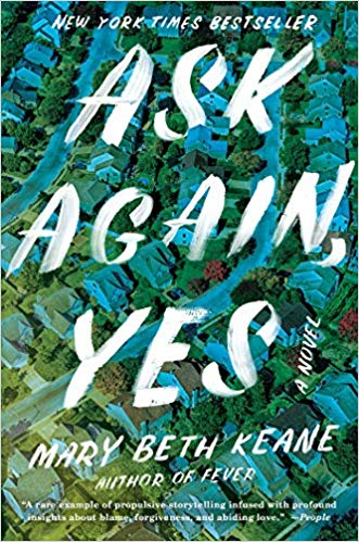 Ask Again, Yes - by Mary Beth Keane