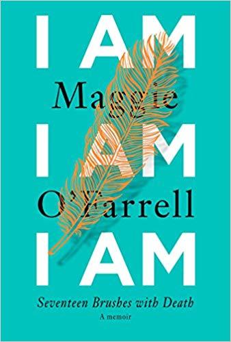 I Am I Am I Am - by Maggie O'Farrell