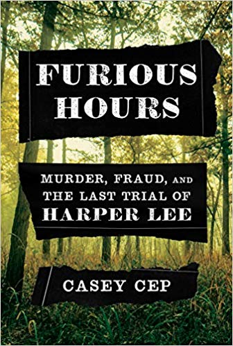 Furious Hours - by Casey Cep