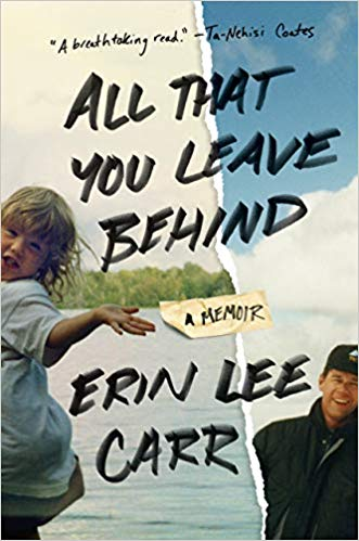 All That You Leave Behind - by Erin Lee Carr