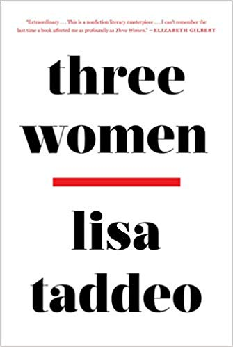Three Women - by Lisa Taddeo