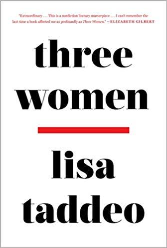 Three Women - by Lisa Taddeo