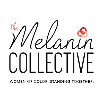 The Melanin Collective   creates transformational spaces for all women of color (WoC) to see their true self and value, to work as a collective for the common good, and to develop supportive, professional, and lasting relationships.