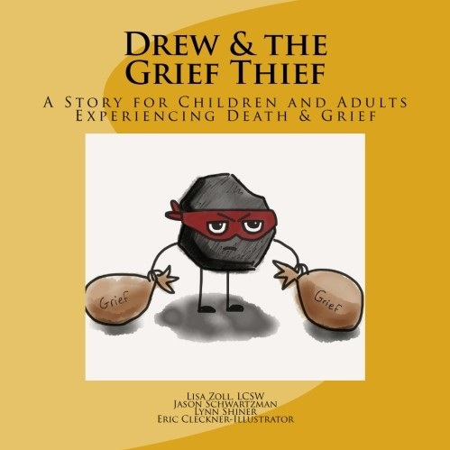 Drew & The Grief Thief -         A Story for Children and Adults Experiencing Death & Grief