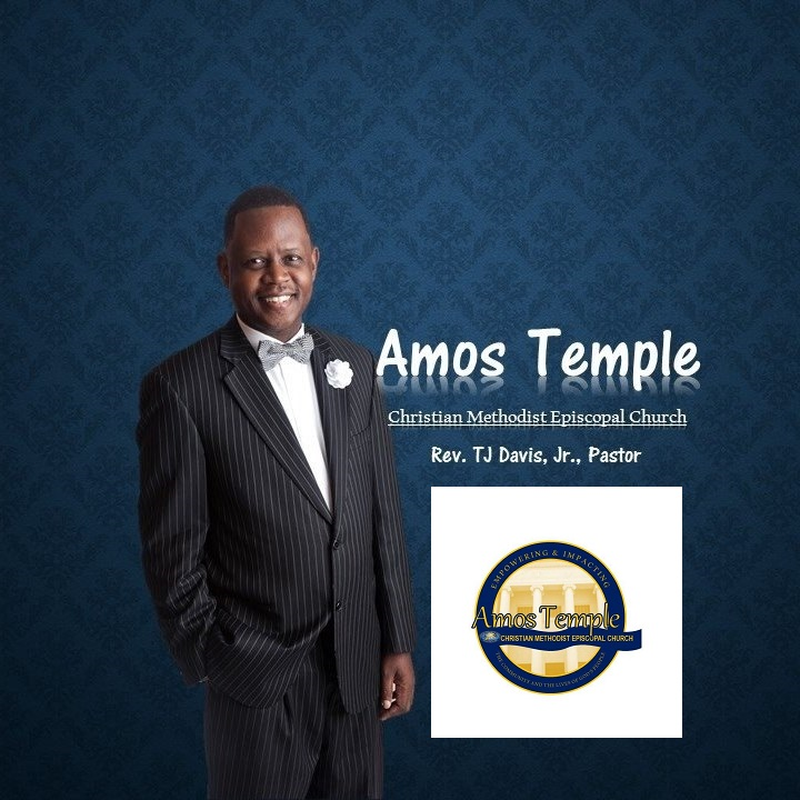Amos Temple CME - Pastor T.J. Davis