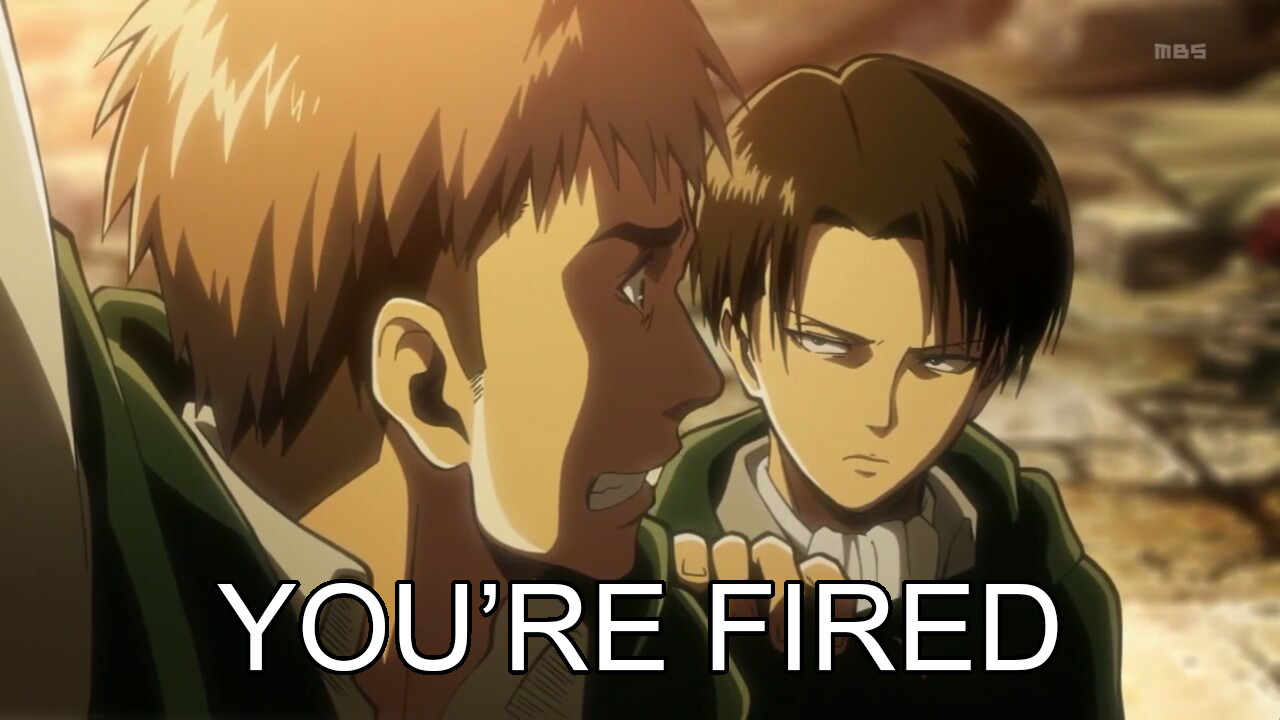 Attack on Titan You're Fired