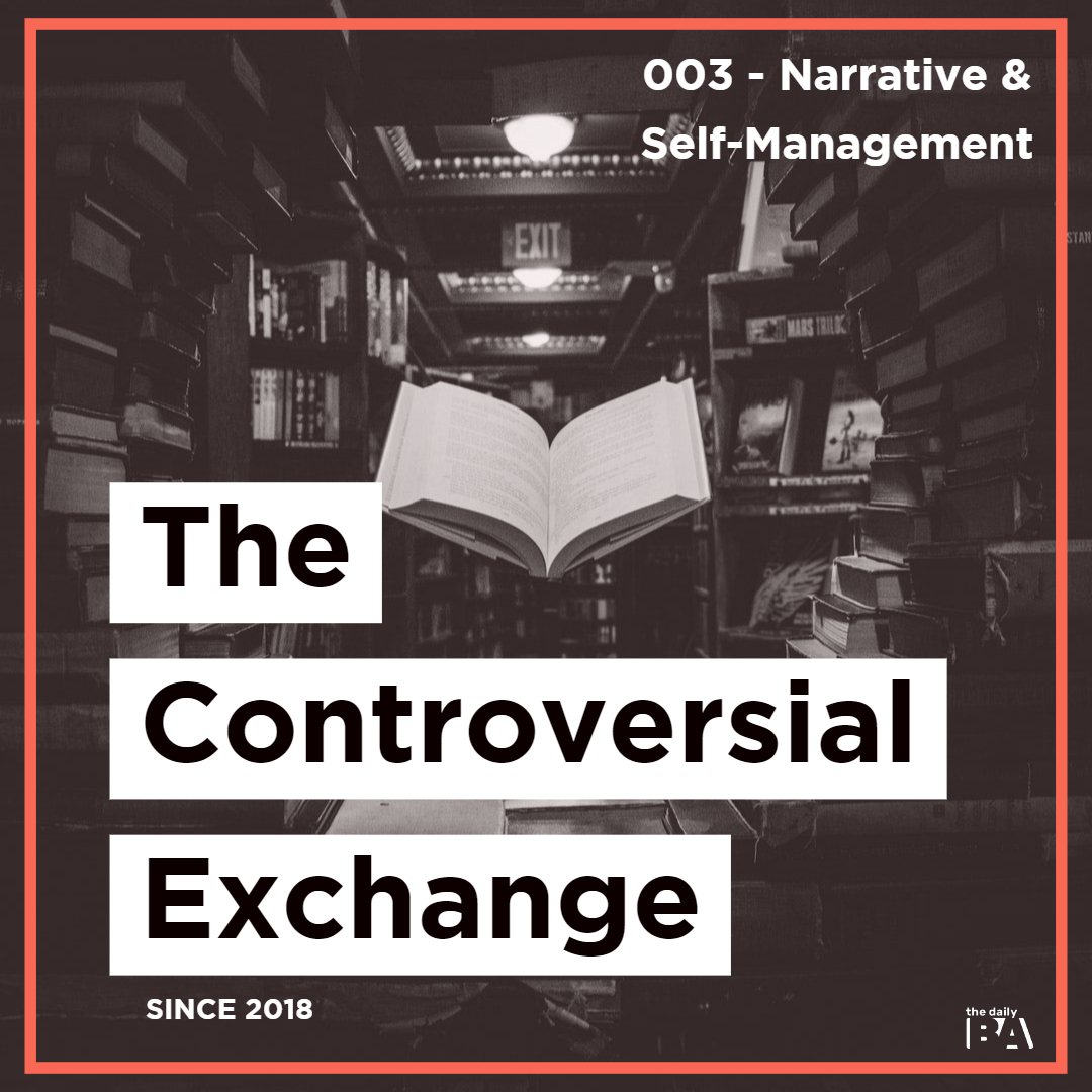 #003 Narrative in Science & Self-Management | The Controversial Exchange
