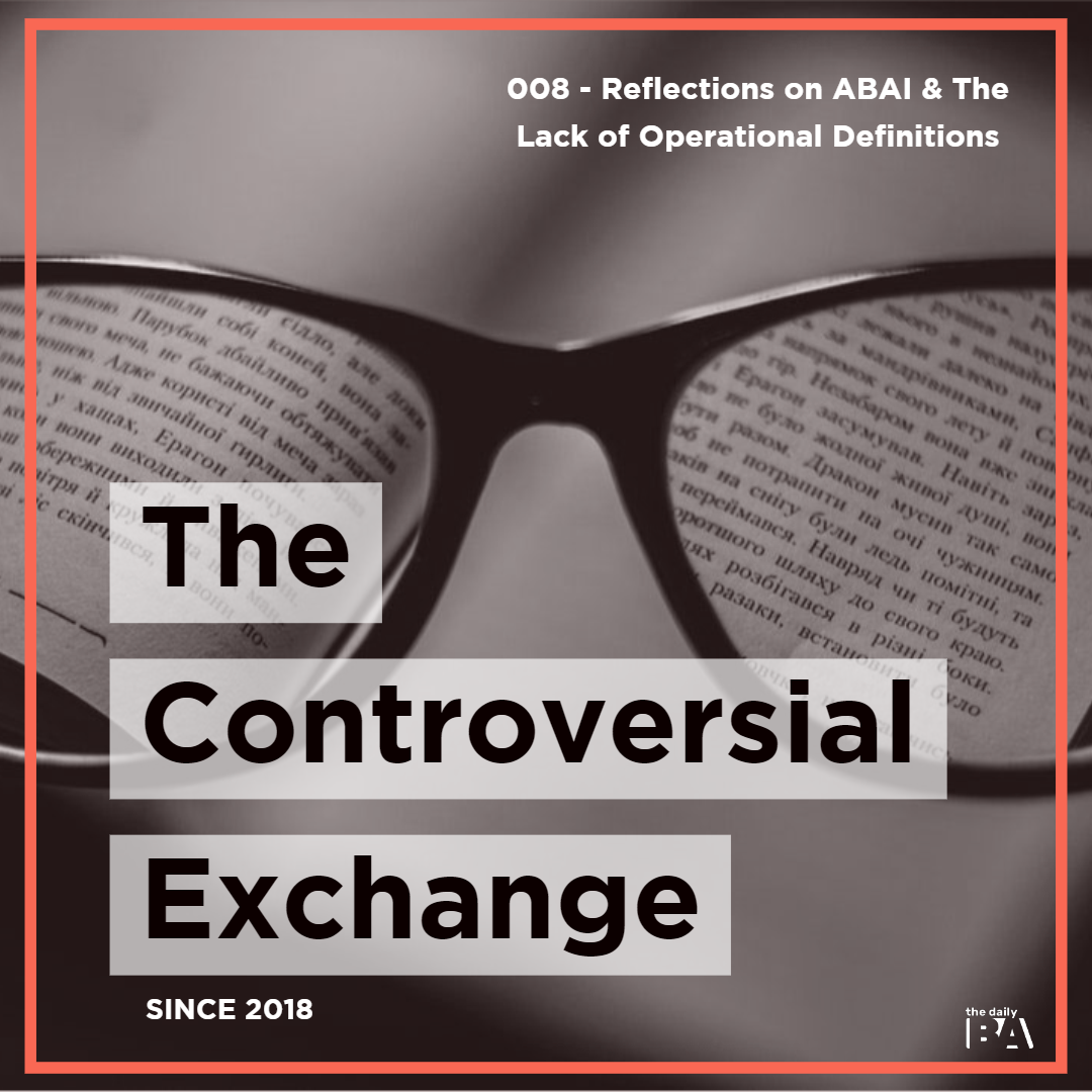 #008 Reflections from ABAI and The Lack of Operational Definitions | The Controversial Exchange