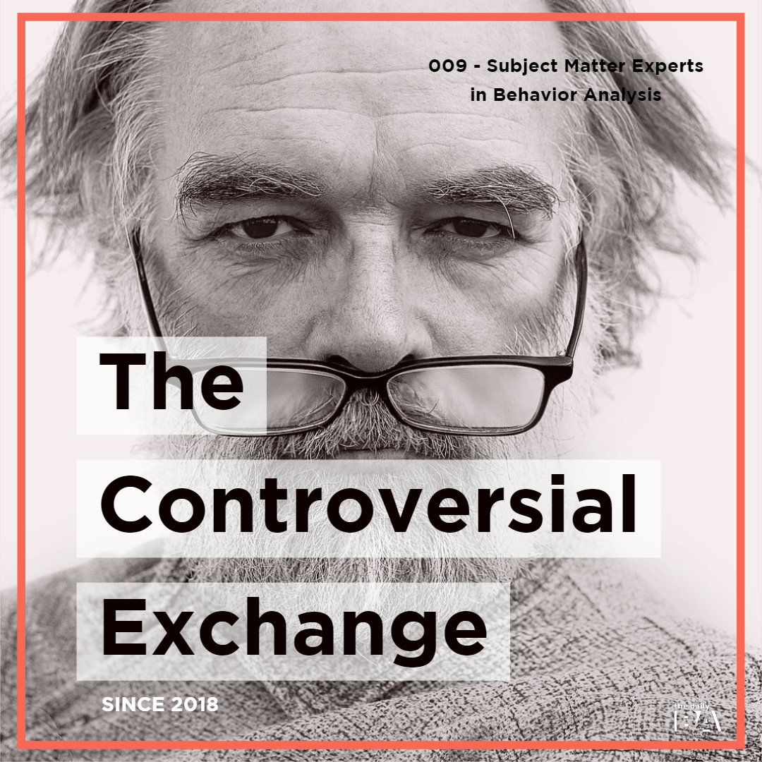 #009 Subject Matter Experts in Behavior Analysis | The Controversial Exchange