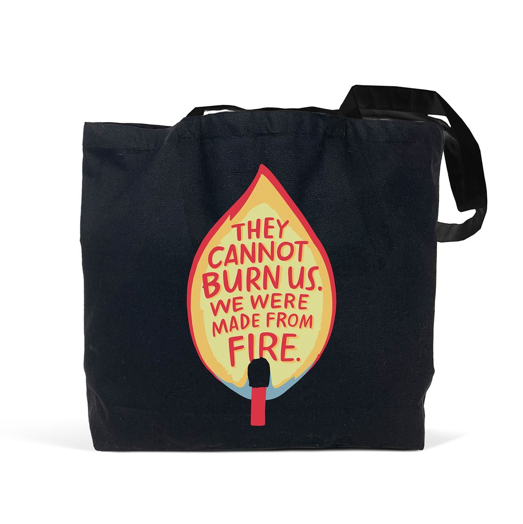 They Cannot Burn Us Tote - $20