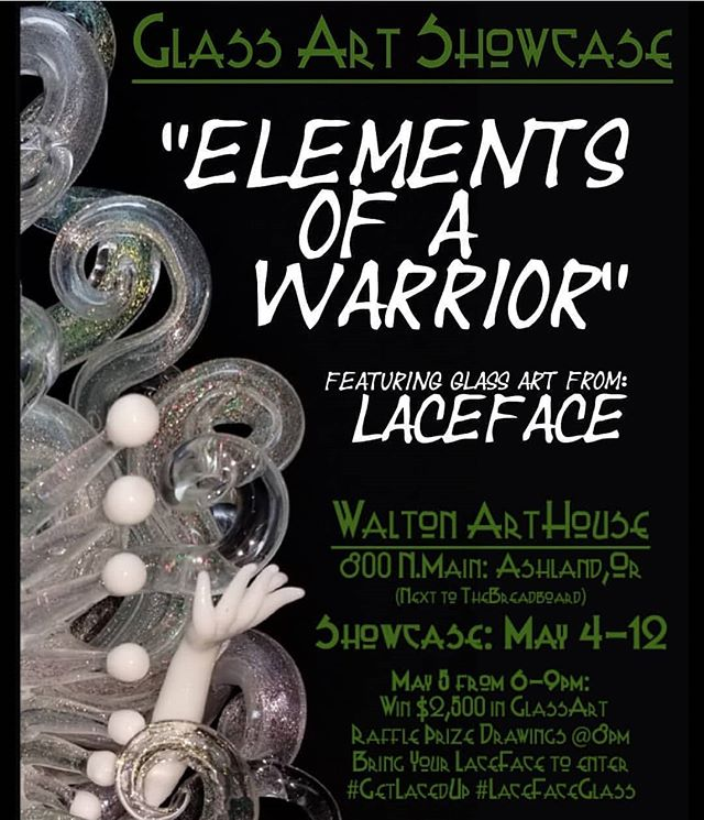"""Elements of a Warrior"" a glass art showcase of @LaceFaceGlass, will be our grand opening show on display May 4-12. This showcase will feature Lacey's newest unreleased series of functional glass sculptures that she has spent months working on, alongside powerful pieces from the last decade of her career in  glass. Come join us in Ashland Oregon May 5th for a chance to win $2500 in glass art by LaceFace by bringing your favorite LaceFace to the show! Those who attend #ElementsOfAWarrior on May 5 will be entered to win a thousand dollar @lacefaceglass pendant just for showing up, and those who wear LaceFace pendants or bring a Laceface piece to the show, they will be entered to win Lacey's newest sherlock style... the #Headlock. We hope to see you there! #GetLacedUp #LaceFaceGlass #headies #elementsofawarrior #queenofglass #waltonarthouse #glassart #ashlandoregon #grandopening #familybusiness"