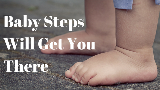 Baby Steps Will Get You There.png