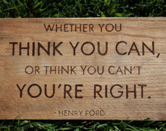 whether-you-think-you-can-or-think-you-cant-you-are-right-122.jpg