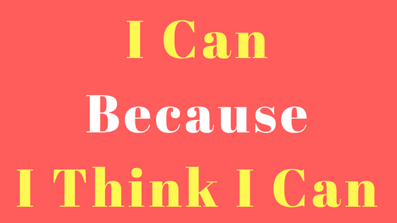 I Can Because I Think I can.png