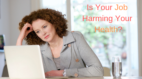 Is Your Job Harming Your Health?