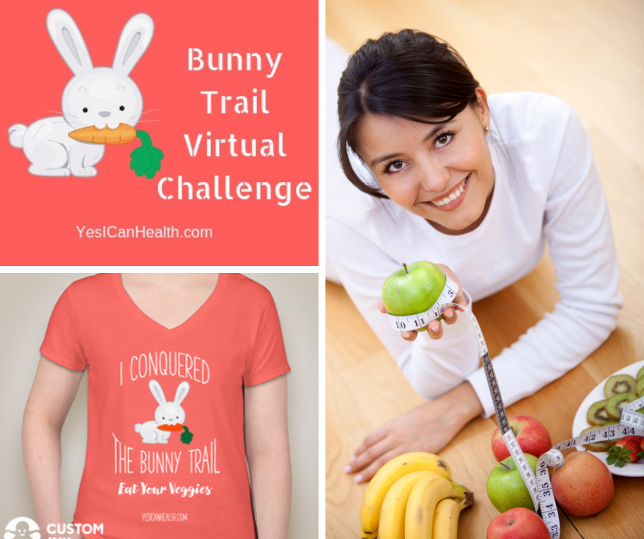 The Bunny Trail Virtual Challenge: Eat Your Fruits and Veggies! - 30 Level Challenge that will teach you how to add more fruits and vegetables into your daily diet in a fun, motivating way with a t-shirt reward at the end!Are you up for the challenge?