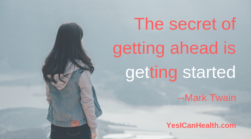 """""""The secret to getting ahead is getting started"""" — Mark Twain"""