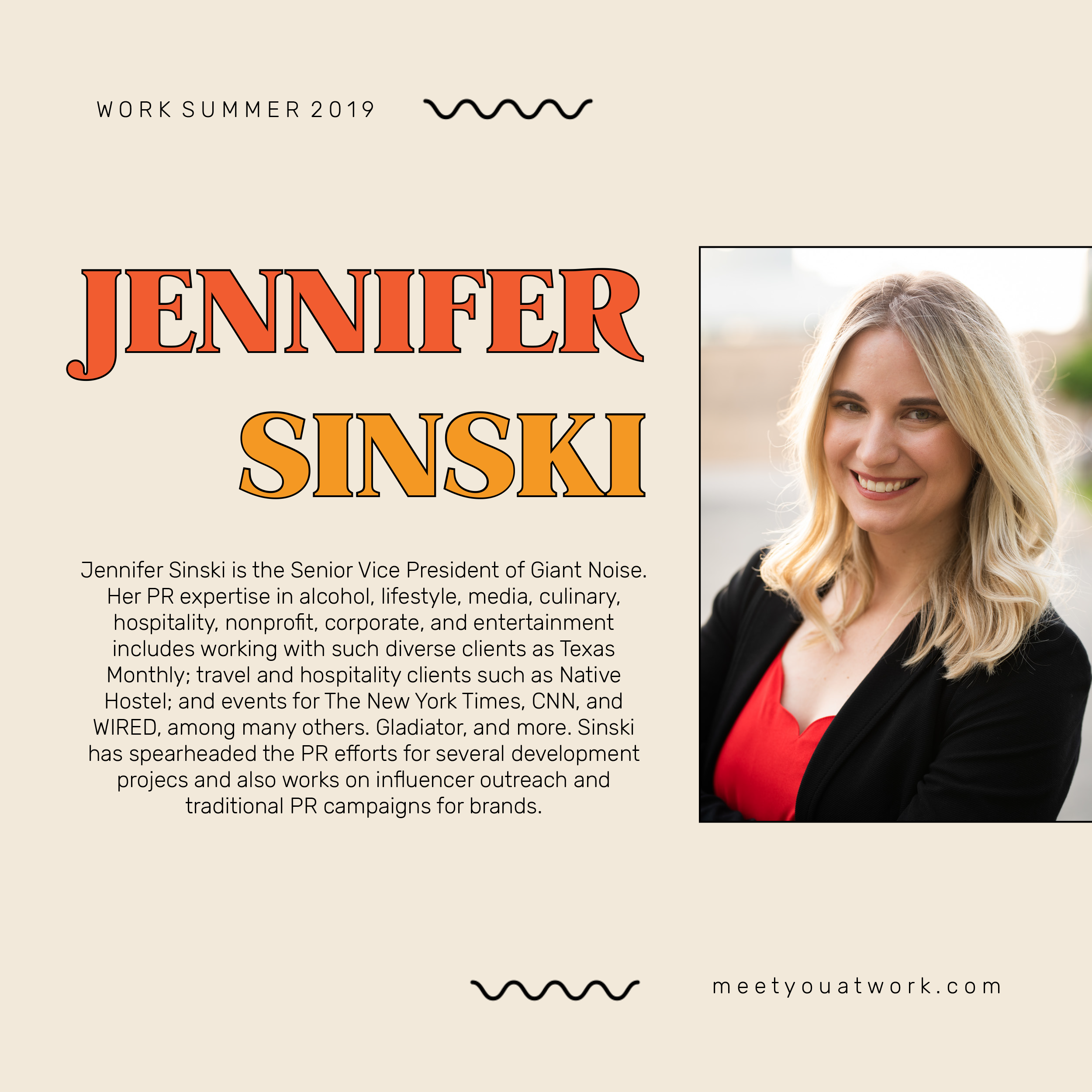 Jennifer Sinski is the Senior Vice President at Giant Noise (giantnoise.com) She is a graduate of Southwestern University and has a degree in political science. Prior to Giant Noise, Sinski worked as a freelance publicist for a variety of lifestyle clients and was the campaign planner and special projects director at lookthinkmake, an Austin-based advertising agency, where she gained extensive experience working with real estate development projects and with nonprofits. Her PR expertise in alcohol, lifestyle, media, culinary, hospitality, nonprofit, corporate, and entertainment includes working with such diverse clients as Texas Monthly; travel and hospitality clients such as Native Hostel; and events for The New York Times, CNN, and WIRED, among many others. Sinski has spearheaded the PR efforts for several development projects including the St. Elmo Public Market, Music Lane, and The Commodore Perry Estate. Sinski works on influencer outreach and traditional PR campaigns for brands including Lipton, Desert Door Texas Sotol, Rambler Sparkling Water, Camp Gladiator, and more. She also works on the PR for Wendy Davis and her nonprofit Deeds Not Words and the newly-launched Movement Mujeres project. Sinski also volunteers for the HOPE Campaign managing the PR efforts for the HOPE Outdoor Gallery and is on the 2019 Emancipet gala board. She frequently speaks about PR strategy and trends at industry events including Creatives Meet Business, The International Association of Business Communicators, and The Mom 2.0 Summit.