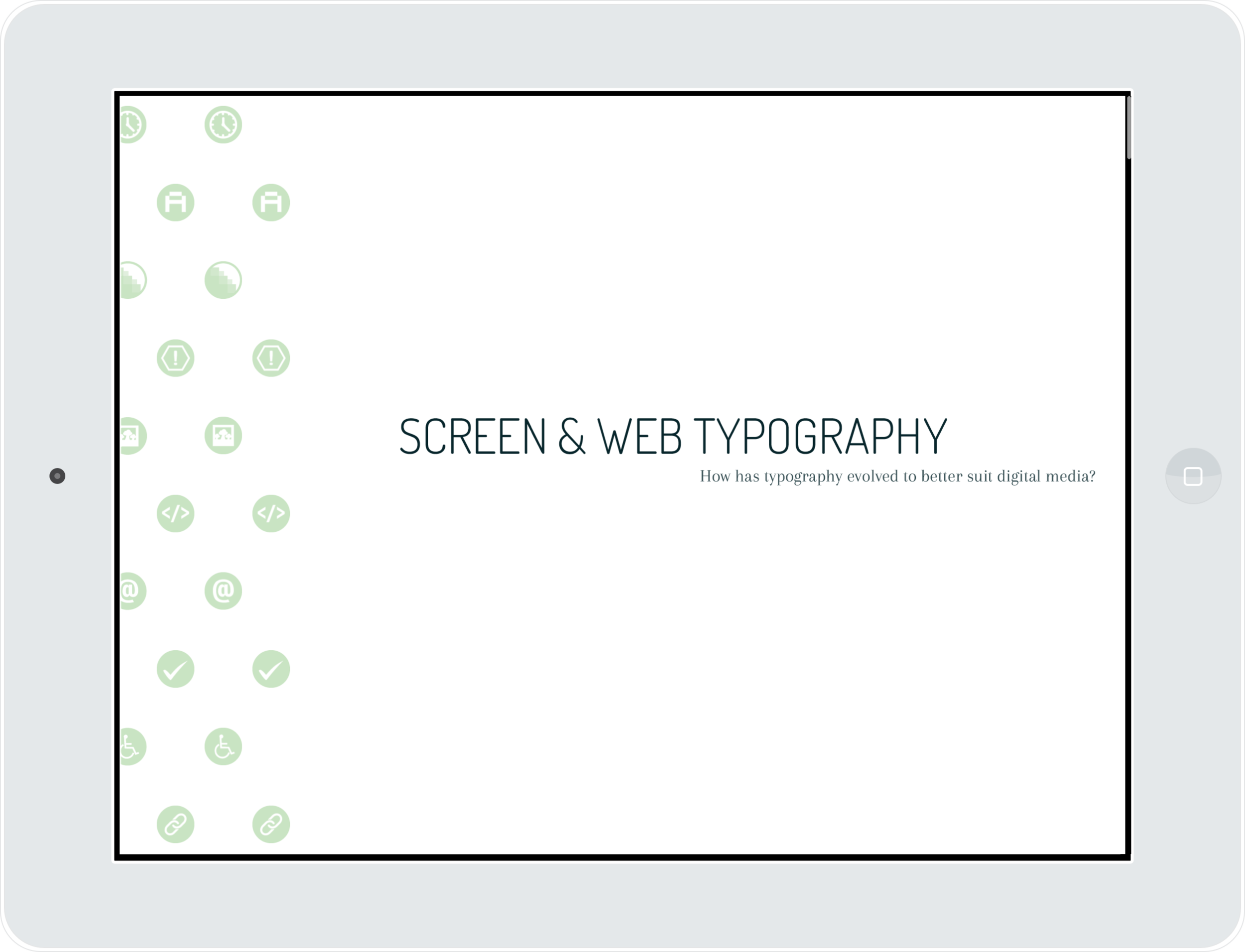 ^ The publication gives a brief overview of ten areas relating to the development of typography for the screen and web. Each section was given its own unique icon to guide readers through the publication.