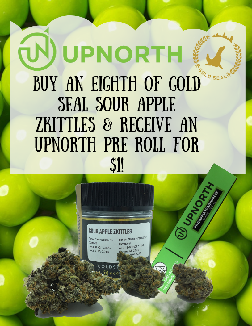 Buy an eighth of Sour Apple Zkittles receive an UpNorth Pineapple Trainwreck pre-roll for $$$1.png