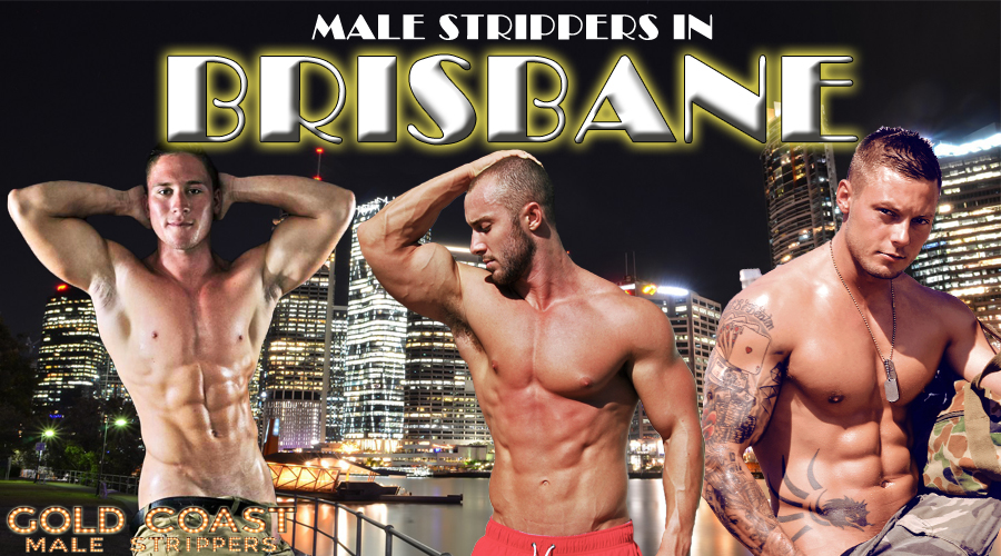 male strippers in Brisbane for hire, we come to your hotel or home. Book a male stripper now.
