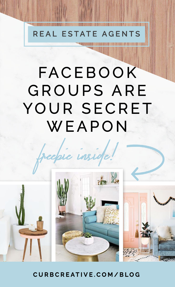 Facebook Groups Are Your Secret Weapon_Curb Creative Real Estate Blog Pinterest Image.jpg