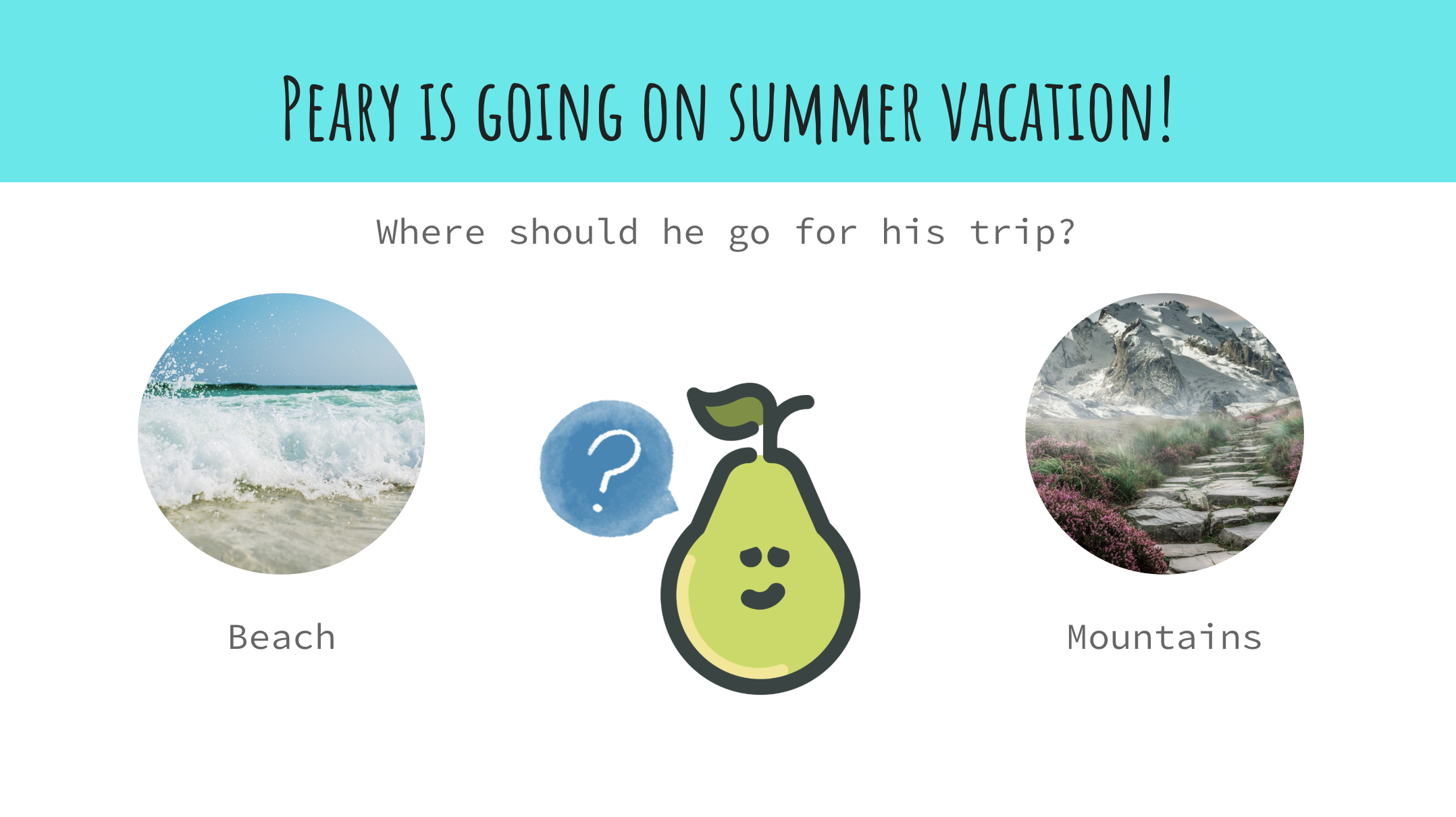 Peary is going on summer vacation!