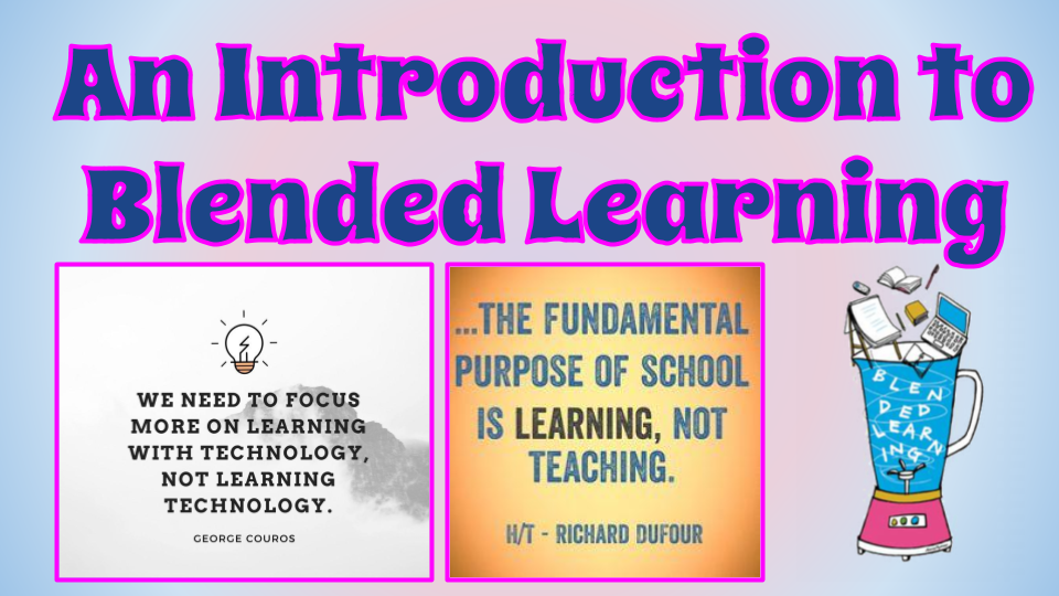 Blended Learning Introduction by Janelle Safford (1).pptx (1).png