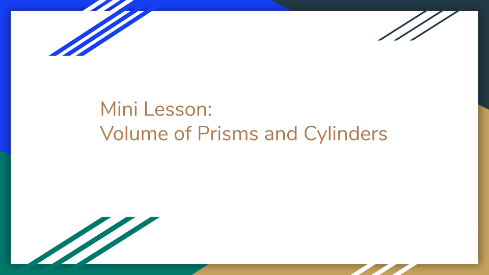 Mini Lesson_  Volume of Prisms and Cylinders - HS Geometry (2).pptx.png